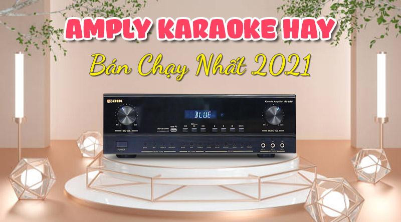 Amply karaoke hay bán chạy nhất 2021