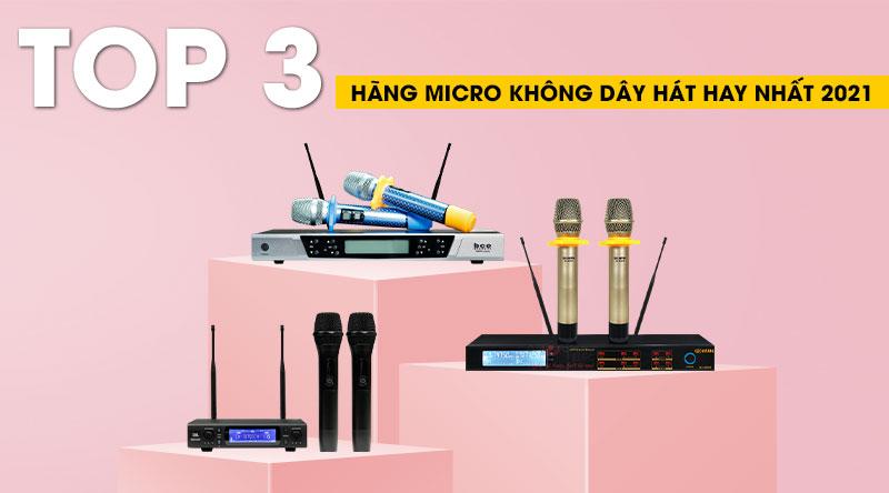 Top 3 hãng Micro không dây hát karaoke hay và tốt nhất 2021